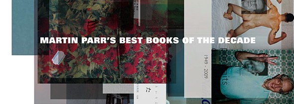 Martin Parr's Best Books of the Decade: the list.